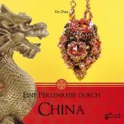 Eine Perlenreise durch China von Xin Zhao