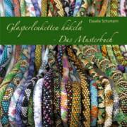 Glasperlenketten häkeln - Das Musterbuch von Claudia Schuhmann