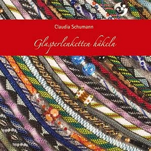 """Claudia Schumann """"Glasperlenketten häkeln"""""""